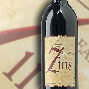 Michael-David Seven Deadly Zins...  Old-vine grapes from seven top quality vineyards result in a full-bodied wine with complex aromas of cherries and blackberries together with black pepper and cloves. It has that big yammy, jammy flavor you look for in a well-rounded Zin.