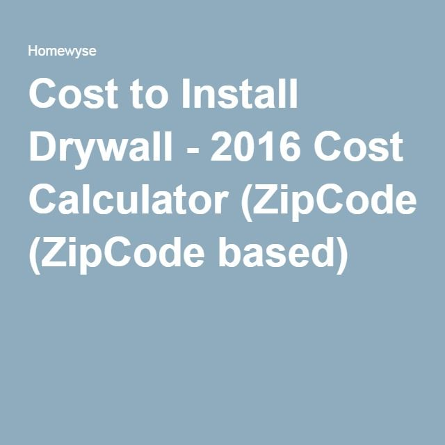 Cost to Install Drywall - 2016 Cost Calculator (ZipCode based)