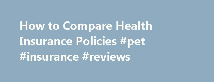 How to Compare Health Insurance Policies #pet #insurance #reviews http://insurance.remmont.com/how-to-compare-health-insurance-policies-pet-insurance-reviews/  #compare health insurance # How to compare Health Insurance Policies? By Swagata YadavarThe post How to Compare Health Insurance Policies #pet #insurance #reviews appeared first on Insurance.