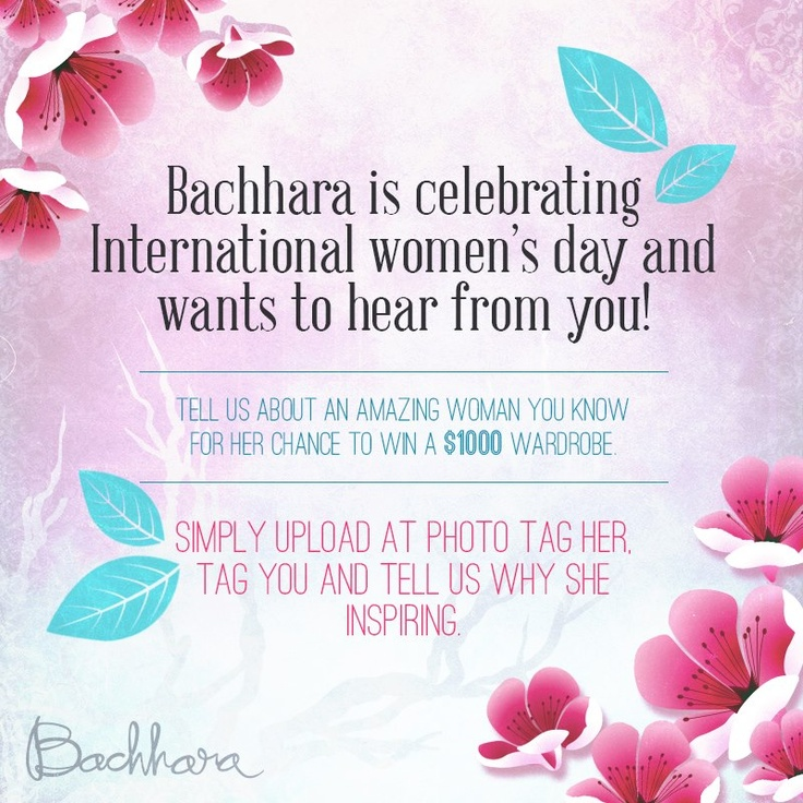 Help us celebrate International Women's Day and you could win a $1000 Bachhara wardrobe!