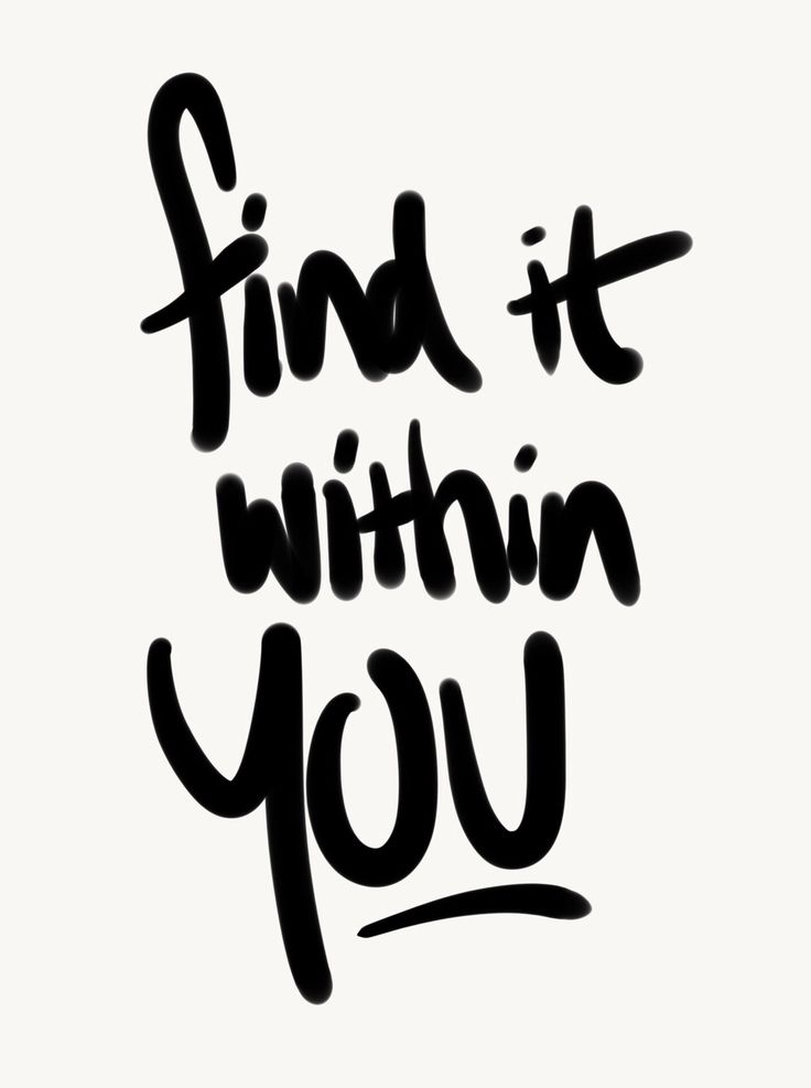 Find the strength within you.