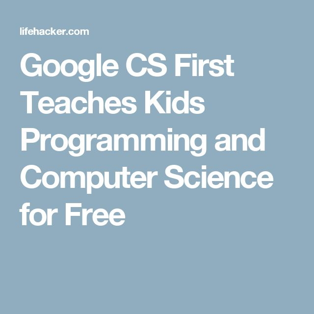 Google CS First Teaches Kids Programming and Computer Science for Free