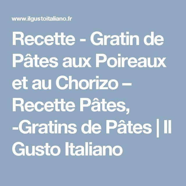 Recette - Gratin de Pâtes aux Poireaux et au Chorizo – Recette Pâtes, -Gratins de Pâtes   Il Gusto Italiano