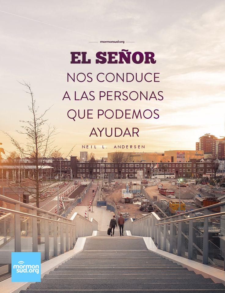 """El Señor nos conduce a las personas que podemos ayudar."""" ~ Elder Neil L. Anderson #ldsconf #SUD"""