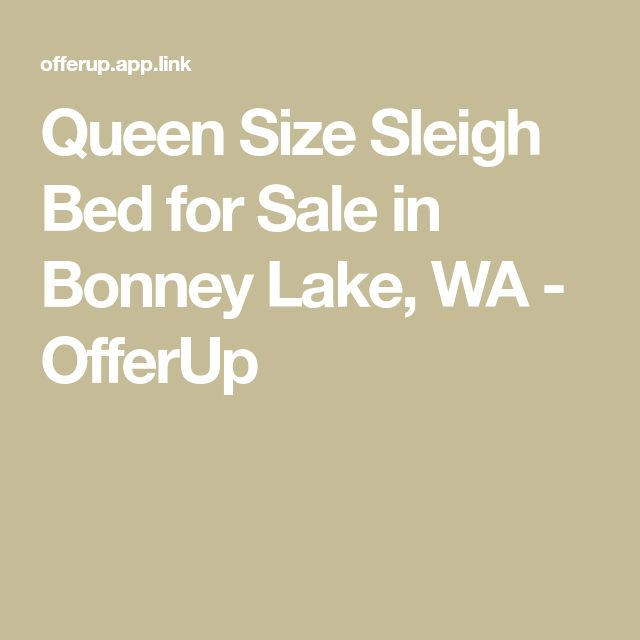 Best Queen Size Sleigh Bed For Sale In Bonney Lake Wa With 400 x 300