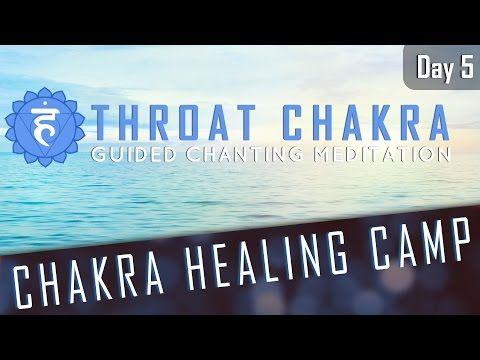 THROAT CHAKRA HEALING | Guided Chanting Meditation | CHAKRA HEALING CAMP DAY#5 - YouTube