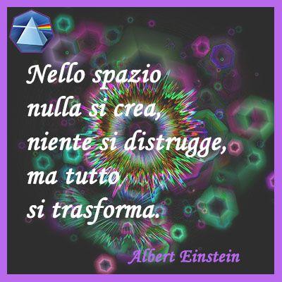 """""""Nello spazio nulla si crea, niente si distrugge, ma tutto si trasforma."""" - Albert Einstein  #einstein #citazioni #quotes #lauragipponi"""