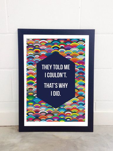 That's Why I Did by Fimbis  #quote #quotation #inspire #wallart #inspiration #rainbow #fashion #digitalart #inspirational #quotes #positive #postivity #interiordesign #homedecor #colorful #colourful
