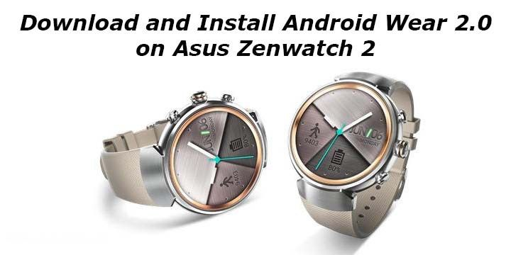 Download and Install Android Wear 2.0 on Asus Zenwatch 2 - http://www.loudread.com/download-and-install-android-wear-2-0-on-asus-zenwatch-2/