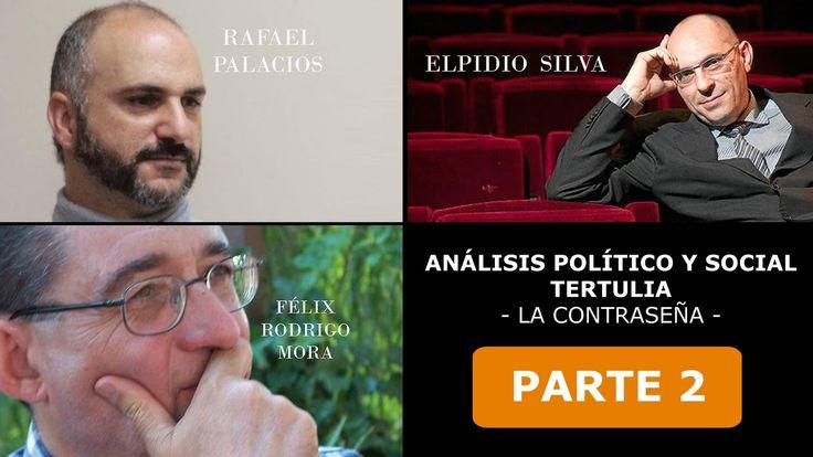 ANÁLISIS POLÍTICO Y SOCIAL ( Parte 2 ) - Elpidio Silva, Rafael Palacios ...