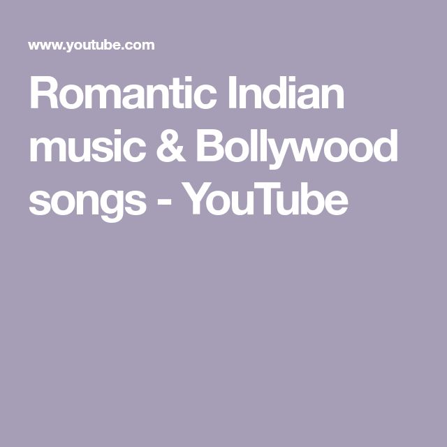 Romantic Indian music & Bollywood songs - YouTube