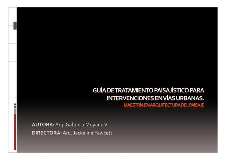 Guia Tratamiento Paisajístico Para Intervenciones En Vias Urbanas Maestria  En Arquitectura Paisaje by Universidad Técnica Particular de Loja via slideshare
