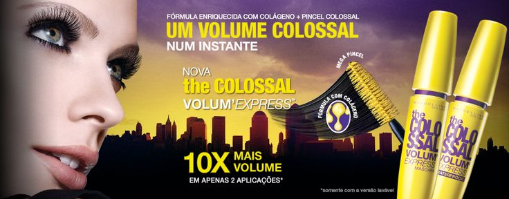 Rímel Maybelline Colossal - Seus cílios com 10X mais Volume