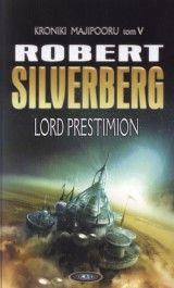 LORD PRESTIMION. KRONIKI MAJIPOORU TOM V Robert Silverberg KSIĘGARNIA INTERNETOWA AURELUS