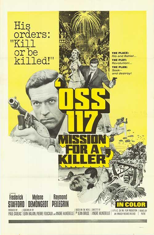 OSS 117: Mission for a Killer (1965) Stars: Frederick Stafford, Mylène Demongeot, Raymond Pellegrin