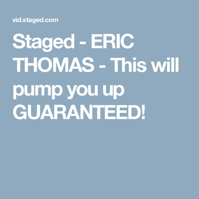 Staged - ERIC THOMAS - This will pump you up GUARANTEED!
