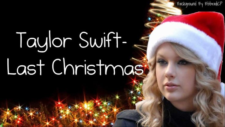 Taylor Swift- Last Christmas  Album: Sounds of the Season: The Taylor Swift Holiday Collection Released: 2007 Genre: Holiday Ted Frank