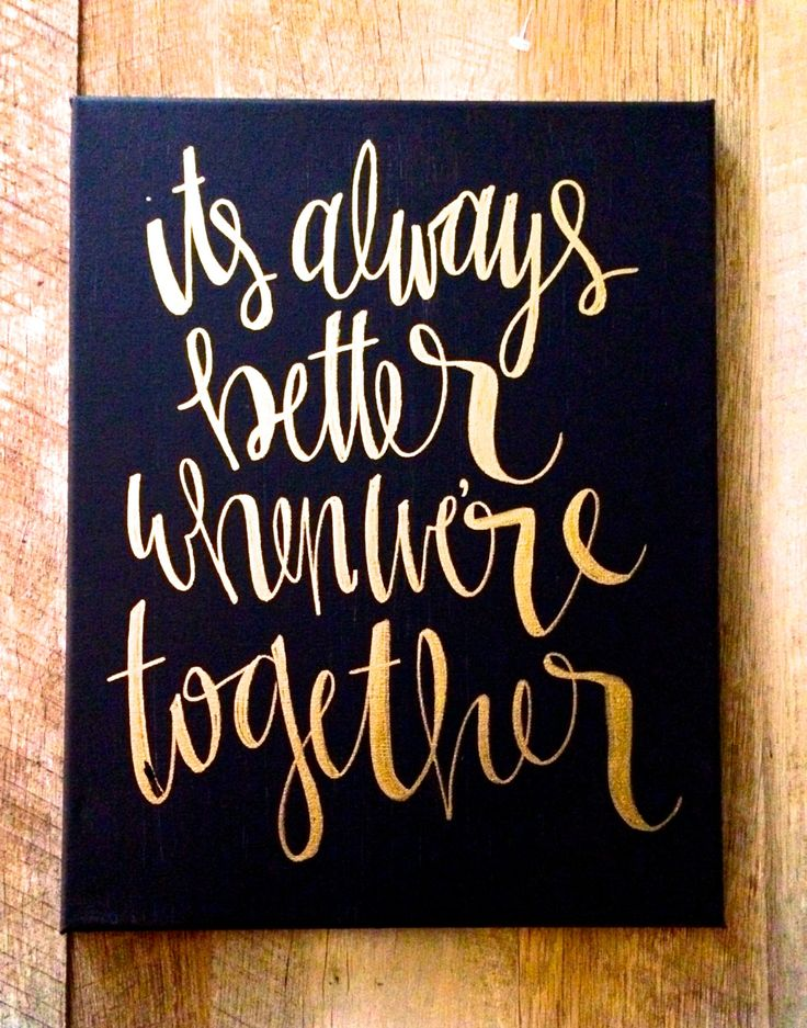 It's always better when we're together- Jack Johnson lyrics hand lettered canvas black and gold wedding decor calligraphy home decor (20.00 USD) by ADEprints