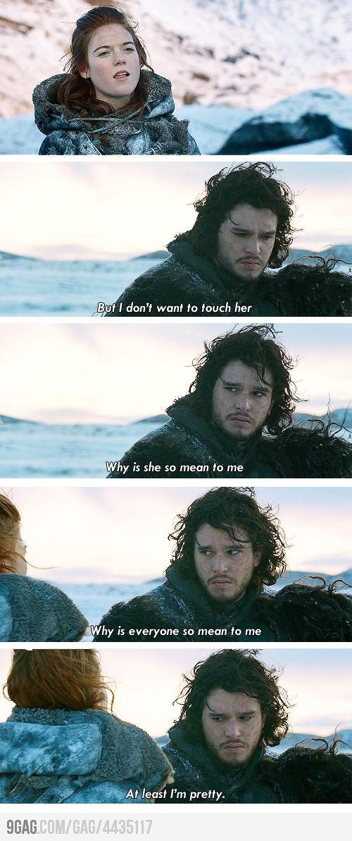 Game of Thrones. Jon Snow and his sad faces, but at least he's pretty :)