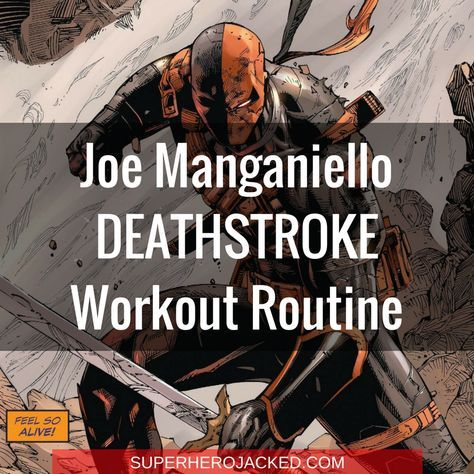 Joe Manganiello Deathstroke Workout Routine