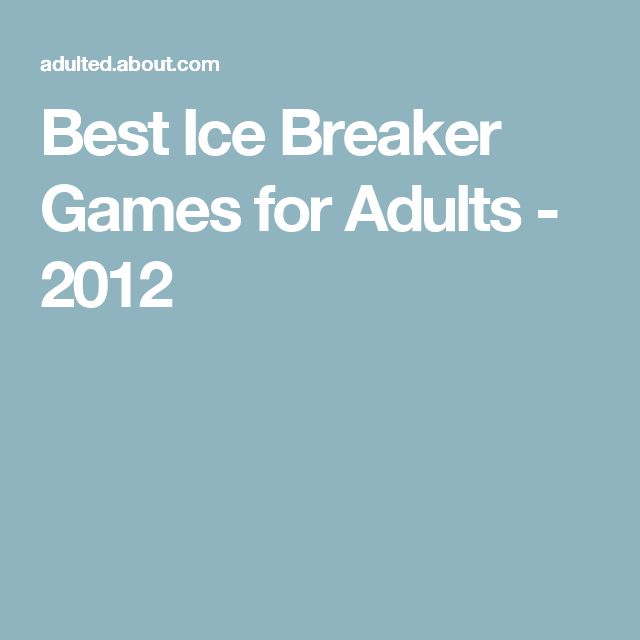 Best Ice Breaker Games for Adults - 2012