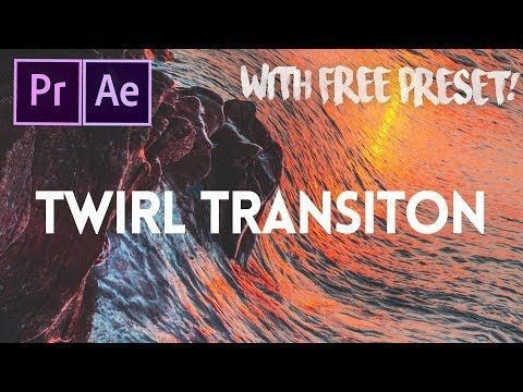 4) Twirl Transition (with FREE preset) - Adobe Premiere Pro