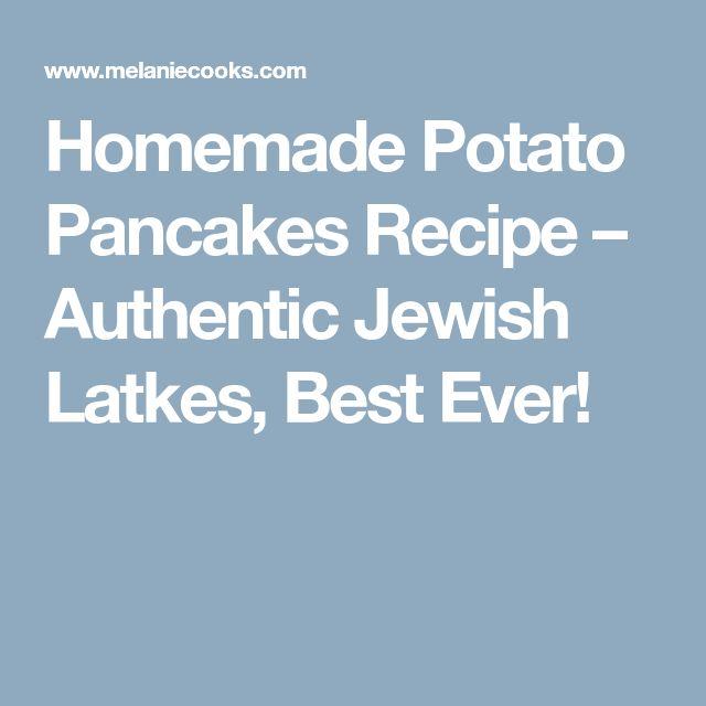 Homemade Potato Pancakes Recipe – Authentic Jewish Latkes, Best Ever!