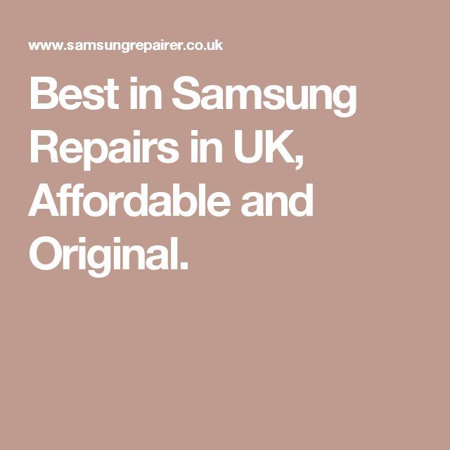 Best in Samsung Repairs in UK, Affordable and Original.