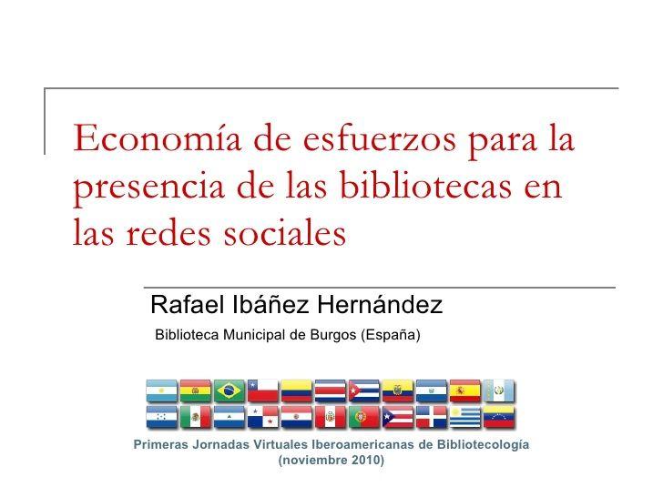 Comunicación presentada en las Priomeras Jornadas Virtuales Iberoamericanas de Bibliotecología (novioembre 2010). La proliferación de herramientas de redes sociales plantea nuevos retos para hacer visibles y efectivos los servicios bibliotecarios en los ámbitos virtuales.