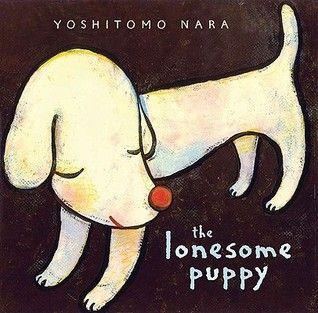 The Lonesome Puppy / Yoshitomo Nara