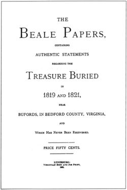 The Beale ciphers are a set of three cipher texts, one of which allegedly states the location of a buried treasure of gold, silver and jewels estimated to be worth over USD$63 million as of September 2011. The second cipher text is said to describe the content of the treasure, and the third to list the names of the treasure's owners' next of kin.