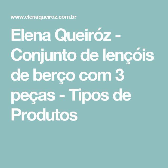 Elena Queiróz -  Conjunto de lençóis de berço com 3 peças - Tipos de Produtos