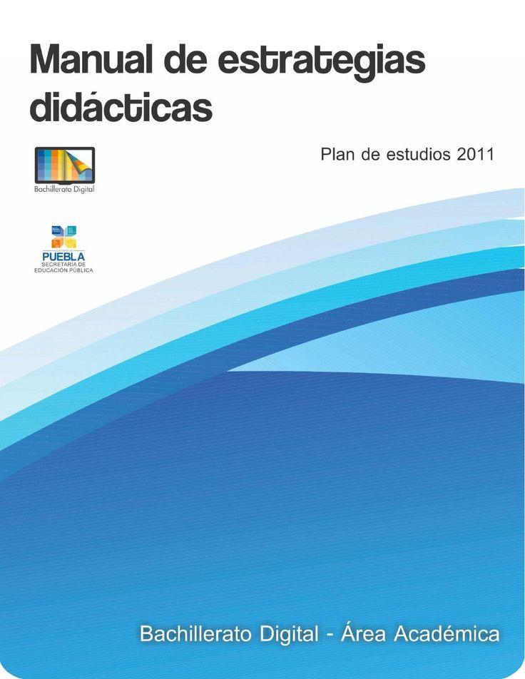 Manual de estrategias didácticas  Documento que sintetiza el modo de emplear las principales estrategias de aprendizaje, sugeridas en las guías didácticas del Bachillerato Digital.
