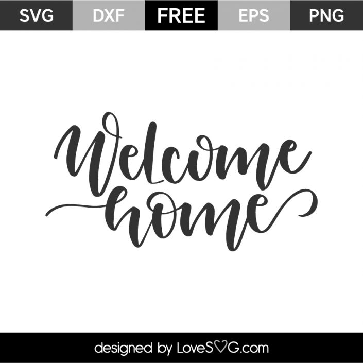 *** FREE SVG CUT FILE for Cricut, Silhouette and more *** Welcome Home
