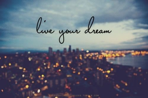 Live your dream #quote | Quotes | Pinterest | Live your dream quotes ...