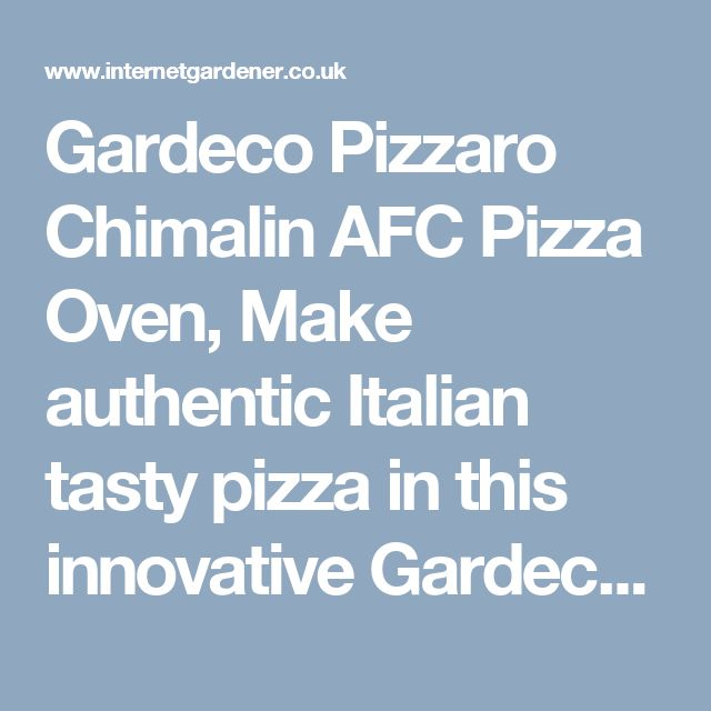 Gardeco Pizzaro Chimalin AFC Pizza Oven, Make authentic Italian tasty pizza in this innovative Gardeco Pizzaro Chimalin AFC Pizza Oven that will leave you and your guests wanting more!