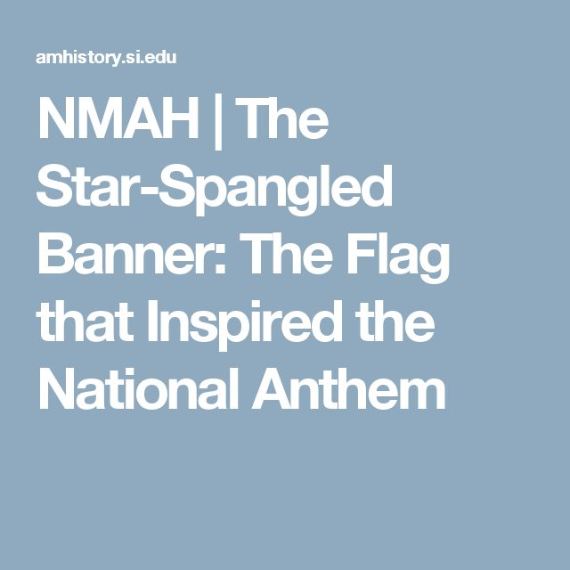 NMAH   The Star-Spangled Banner: The Flag that Inspired the National Anthem