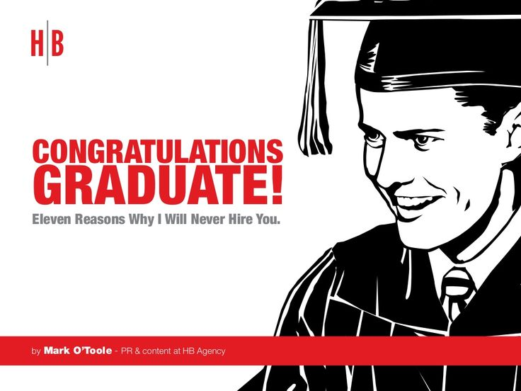 Congratulations Graduate Eleven Reasons Why I Will Never Hire You By Mark  Ou0027Toole Via Slideshare