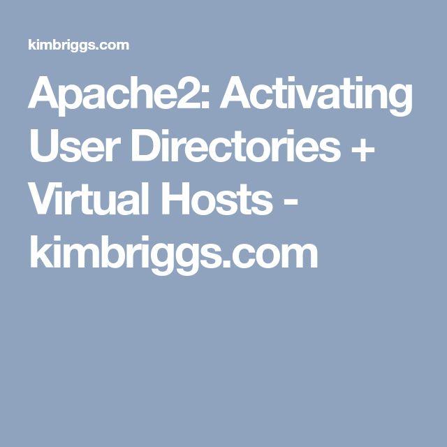 Apache2: Activating User Directories + Virtual Hosts  - kimbriggs.com