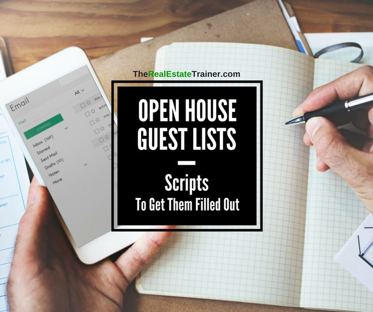 Open House Guest List Scripts - Use these strategies & scripts to get open house guest lists completed by visitors at open houses.