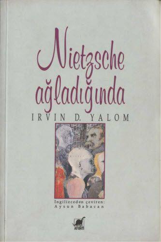 Irvin D.Yalom - Nietzsche Ağladığında