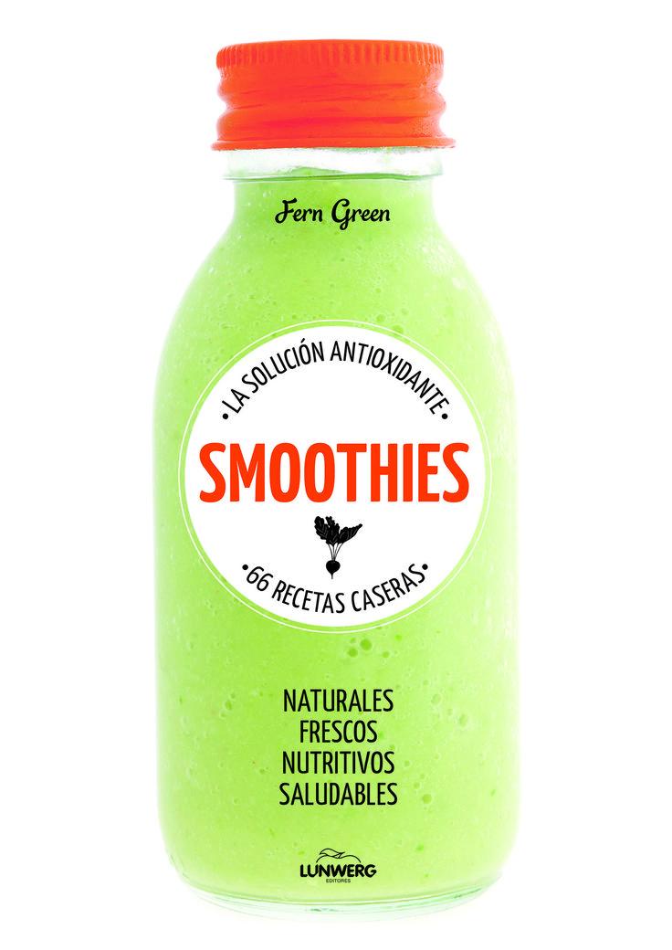Smoothies : la solución antioxidante / Fern Green. Lunwerg, 2016.