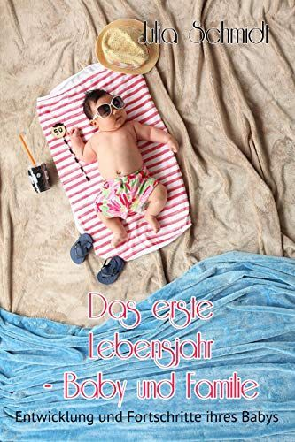 Baby das erste Lebensjahr – Ratgeber Baby und Familie – Baby Buch das erste Jahr