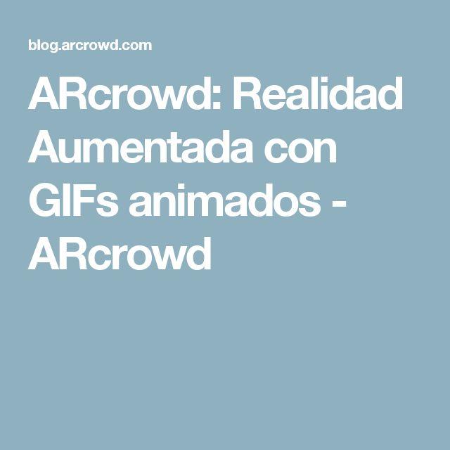 ARcrowd: Realidad Aumentada con GIFs animados - ARcrowd