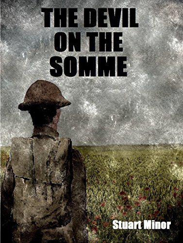 The Devil on the Somme:   1916. As the Western Front awakens once more from the slumber of winter both sides prepare for battle. After the failed offensives of the previous year the British are ready to once again throw their might against the German Army. Harry and his battalion are poised to join the fight. What awaits him is a struggle of untold horror and magnitude, where death is constant and bravery commonplace. On the Somme he must face up to the tragedy of war and fight to surv...