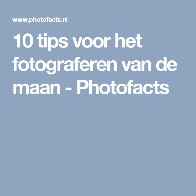 10 tips voor het fotograferen van de maan - Photofacts