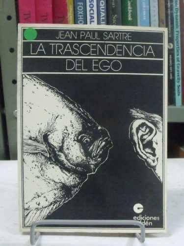 """Jean-Pauil Sartre: """"La trascendencia del ego"""" (Ed. Calden)   Fuente: https://lahistoriadeldia.wordpress.com/2014/01/12/jean-paul-sartre-la-trascendencia-del-ego-descargar-libro/  Link de descarga: http://www.seminariodefilosofiadelderecho.com/Biblioteca/S/ego.pdf"""