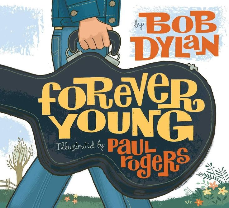 Forever Young By Bob Dylan Book