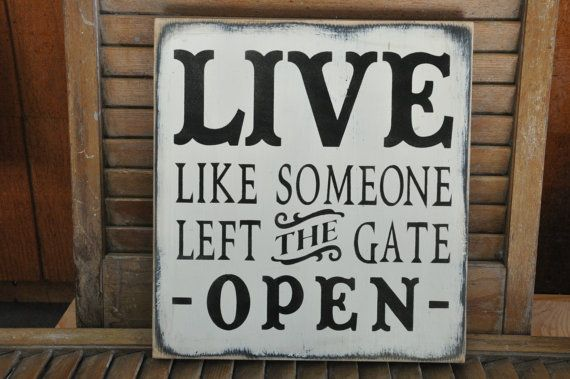Primitive Rustic Western Country Live Like Someone Left The Gate Open Wood Sign Shelf Sitter via Etsy