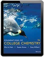 Foundations of College Chemistry, 15th Edition. Authors: Morris Hein, Susan Arena, Cary Willard. ISBN: 9781119083900. This chemistry textbook has straightforward explanations and focuses on problem solving. It has been praised for its accuracy, clear no-nonsense approach, and direct writing style. Purchase on Wiley Direct from $60 as an E-Text, or for $99.16 in binder form.